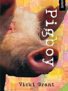 Pigboy, a middle grade novel by Canadian author Vicki Grant
