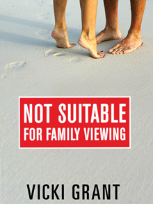Not Suitable For Family Viewing - a young adult novel by Vicki Grant