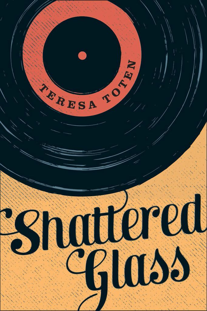 Teresa Toten Shattered Glass