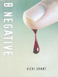 B Negative a young adult novel by Canadian author Vicki Grant