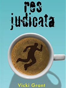 Res Judicata a middle grade novel by Canadian author Vicki Grant
