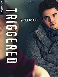 Triggered a teen novel by Vicki Grant