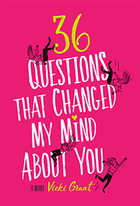North American cover for 36 questions that changed my mind about you - by author Vicki Grant