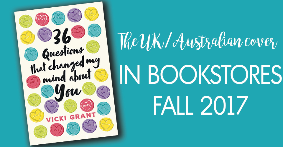 UK Australian cover for 36 questions that changed my mind about you - by author Vicki Grant. Book for Young Adults YA